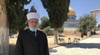 مفتي القدس يوجه نداء عاجلا بشأن الأقصى